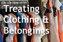Text 'Treating Clothing & Belongings,' with clothes hanging in a closet in background
